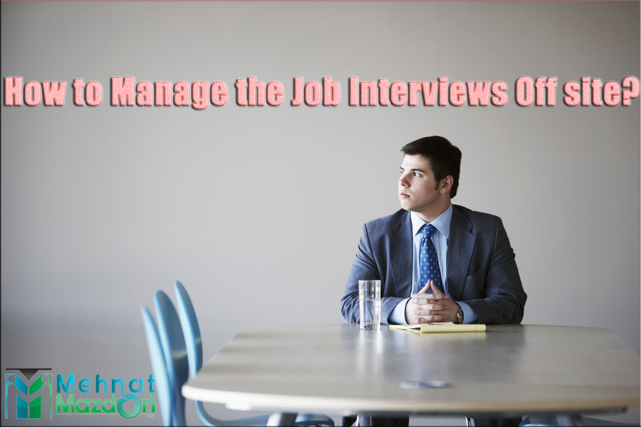 How to Manage the Job Interviews Off site?